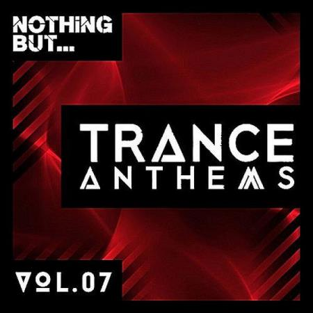VA - Nothing But... Trance Anthems Vol.7 (2017)