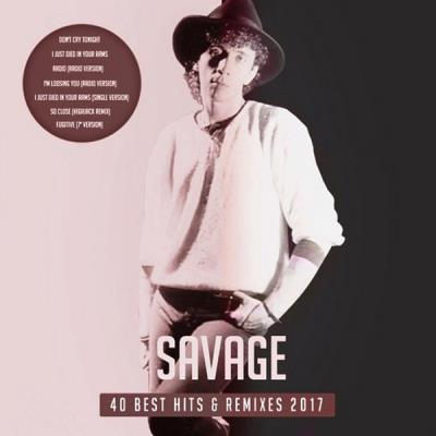 Savage - 40 Best Hits & Remixes 2017 (2017)
