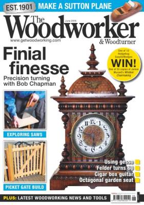 The Woodworker & Woodturner №6  (июнь /  2016)