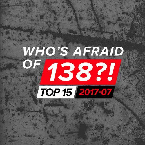 Who's Afraid of 138?! Top 15 - 2017-07 (2017)