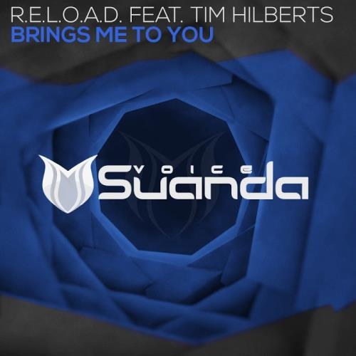R.E.L.O.A.D. ft Tim Hilberts - Brings Me To You