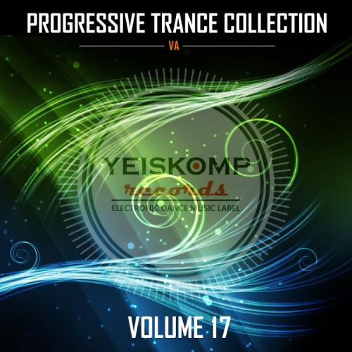 Progressive Trance Collection By Yeiskomp Records Vol. 17 (2017)
