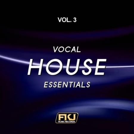 Vocal House Essentials, Vol. 3 (2017)
