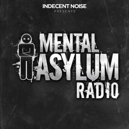 Indecent Noise - Mental Asylum Radio 158 (2018-04-19)