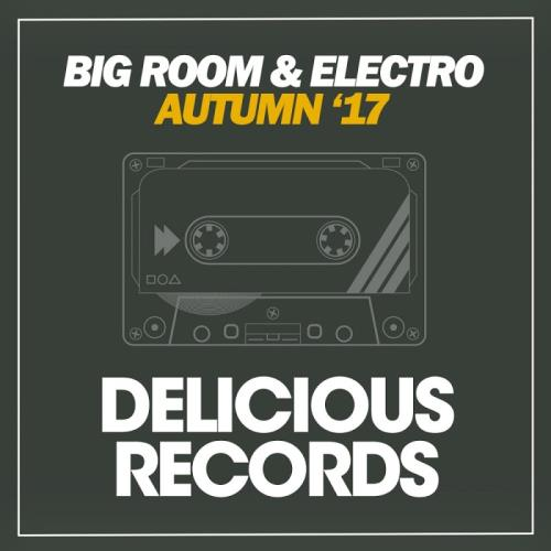 Big Room Electro (Autumn '17) (2017)