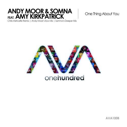 Andy Moor & Somna feat. Amy Kirkpatrick - One Thing About You (Remixes) (2017)