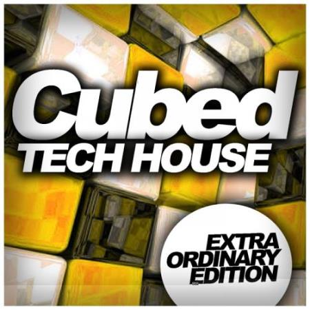 Cubed Tech House Extra Ordinary Edition (2017)