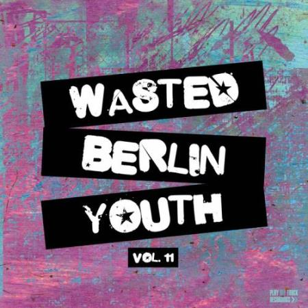 Wasted Berlin Youth, Vol. 11 (2017)