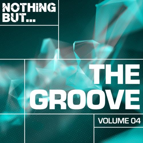 Nothing But... The Groove, Vol. 04 (2017)