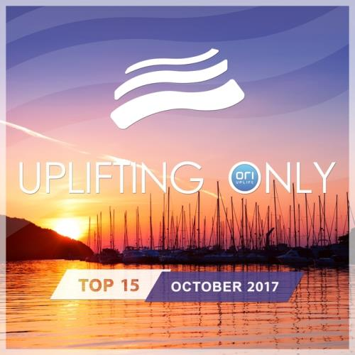 Uplifting Only Top 15: October 2017 (2017)