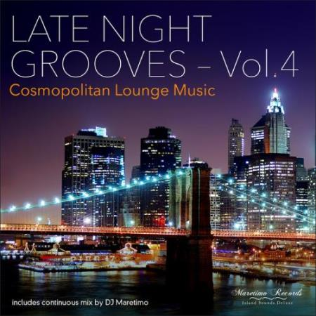 Late Night Grooves, Vol. 4 (Cosmopolitan Lounge Music) (2017)