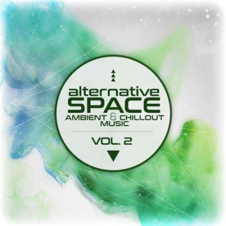 Alternative Space: Ambient and Chillout Music, Vol. 2 (2017)
