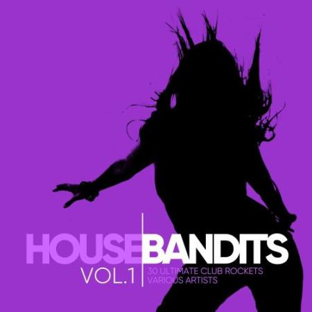 House Bandits, Vol. 1 (30 Ultimate Club Rockets) (2017)
