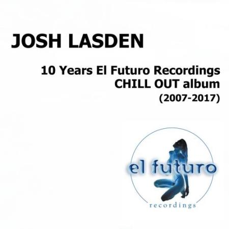 10 Years El Futuro Recordings Chill Out Album (2017)