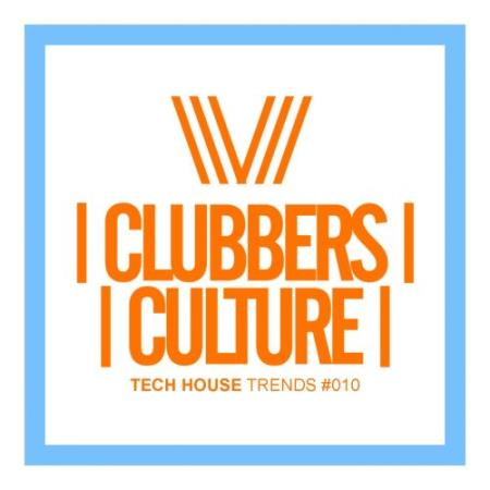 Clubbers Culture Tech House Trends 010 (2017)