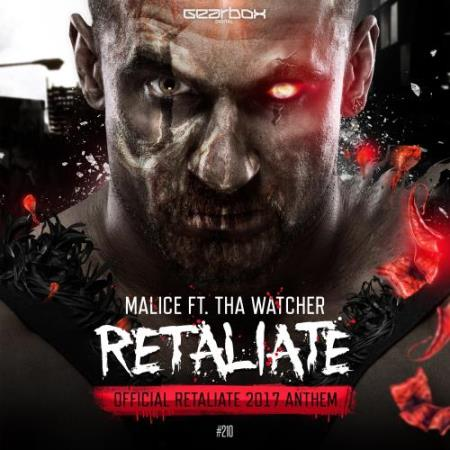 Malice feat. Tha Watcher - Retaliate (2017)