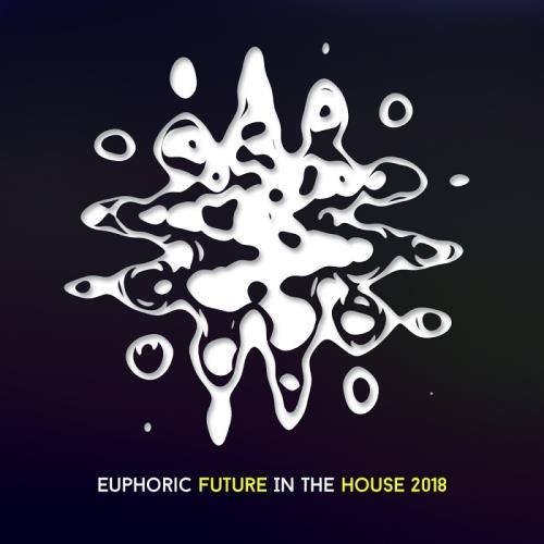 Euphoric Future In The House 2018 (2017)