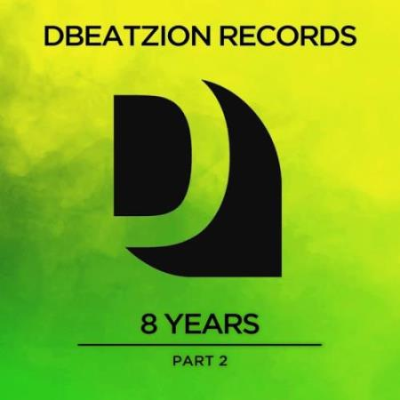 8 Years Of Dbeatzion Records (Part 2) (2017)
