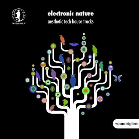 Electronic Nature, Vol. 18 - Aesthetic Tech-House Tracks! (2017)