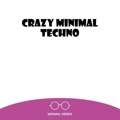 Crazy Minimal Techno (2017)