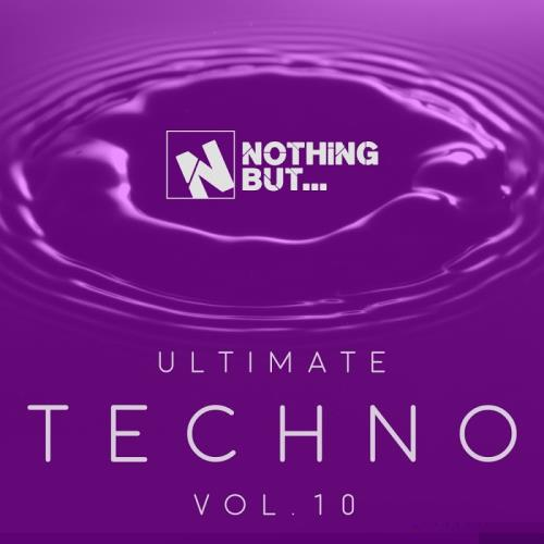Nothing But... Ultimate Techno, Vol. 10 (2017)