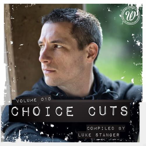 Choice Cuts, Vol. 010 Compiled By Luke Stanger (2017)