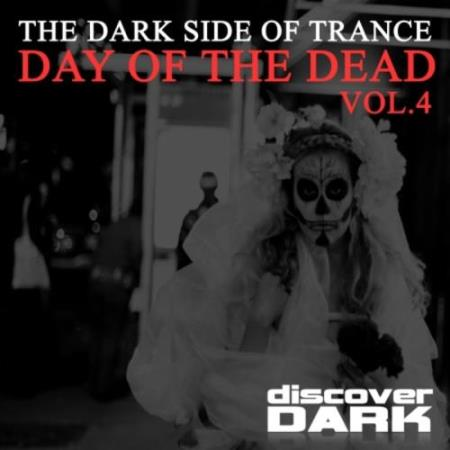 The Dark Side Of Trance: Day Of The Dead Vol 4 (2017)