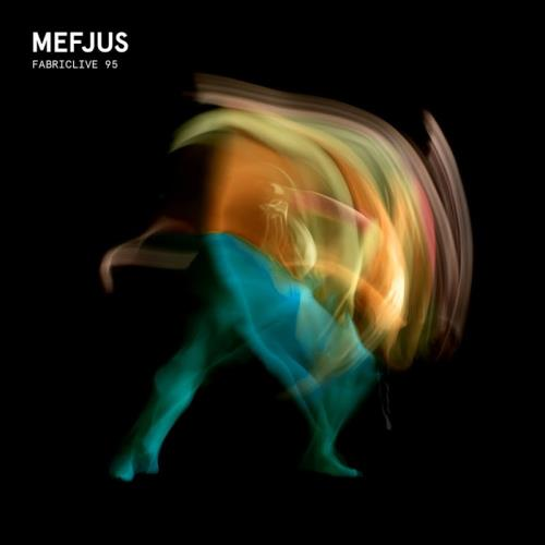 Fabriclive 95 Mefjus (2017)