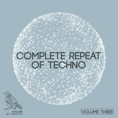 Complete Repeat of Techno, Vol. 3 (2017)