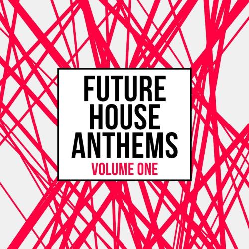 Future House Anthems, Vol. 1 (2017)