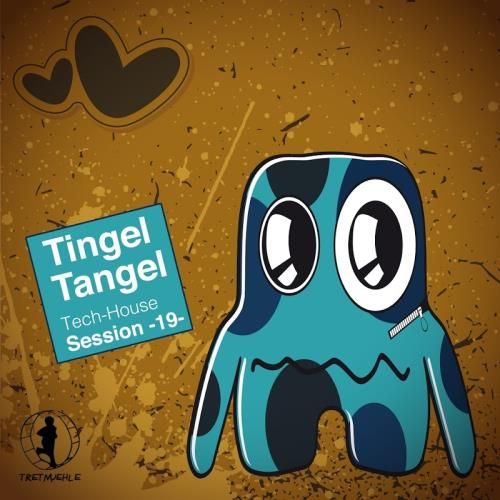 Tingel Tangel, Vol. 19-Tech House Session (2017)