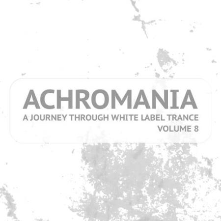 Achromania - A Journey Through White Label Trance, Vol. 8 (2017)