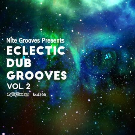 Nite Grooves Presents Eclectic Dub Grooves Vol 2 (2017)