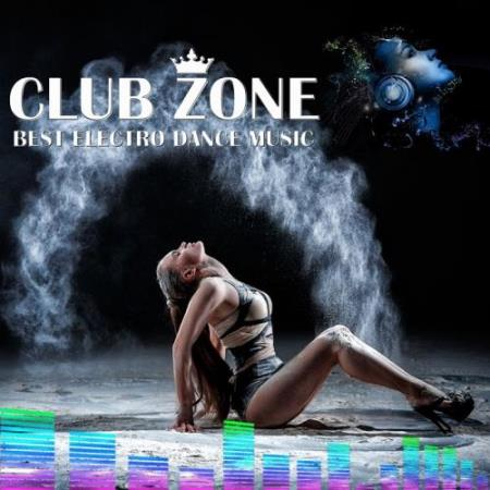 Best Club Dance Music - Edm Mix By Club Zone (2017)