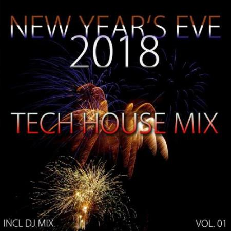 New Year's Eve 2018 Tech House Mix Vol 01 (2017)
