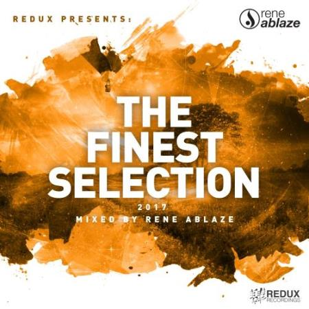 Redux Presents: The Finest Selection 2017 (Mixed By Rene Ablaze) (2017)