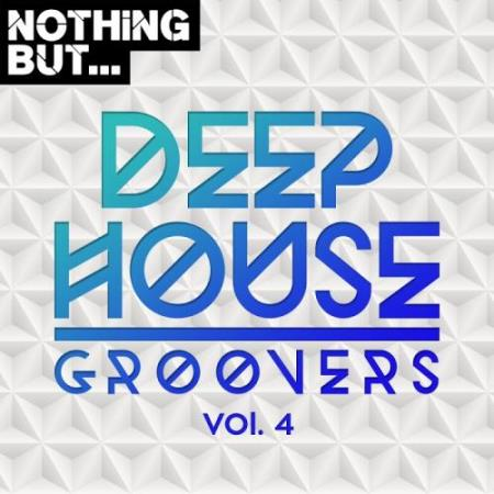 Nothing But... Deep House Groovers, Vol. 04 (2017)