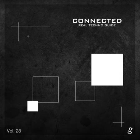 Connected, Vol. 28-Real Techno Guide (2017)