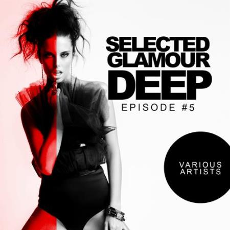Selected Glamour Deep Episode 5 (2017)