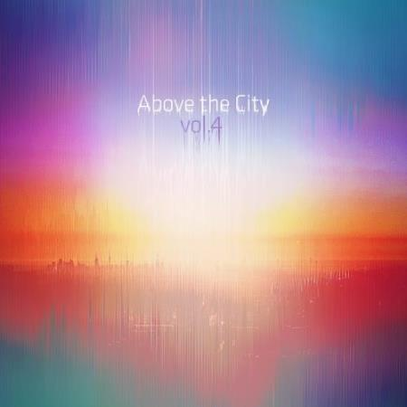 Above The City Volume 4 (2017)