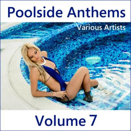 Poolside Anthems, Vol. 7 (2017)