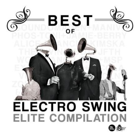 Best of Electro Swing Elite Compilation (2017)