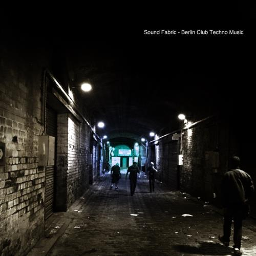 Sound Fabric: Berlin Club Techno Music (2018)