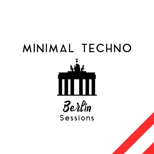 Minimal Techno Berlin Sessions (2018)