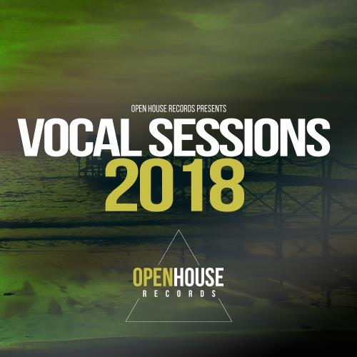 Open House Records presents Vocal Sessions 2018 (2018)