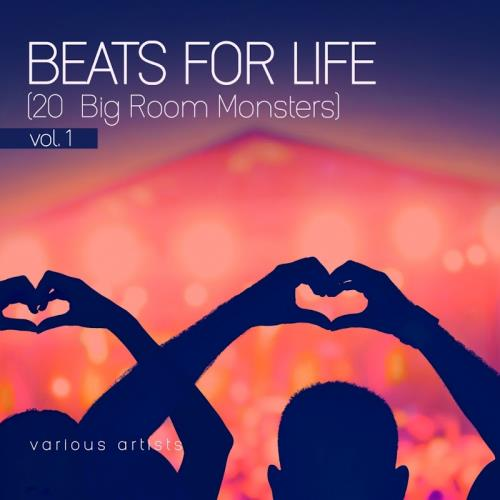 Beats For Life, Vol. 1 (20 Big Room Monsters) (2018)