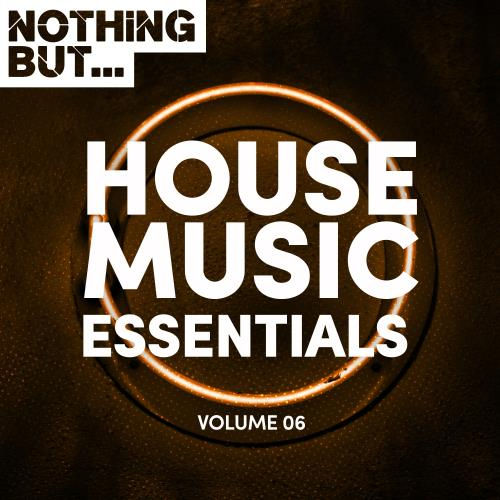 Nothing But... House Music Essentials, Vol. 06 (2018)