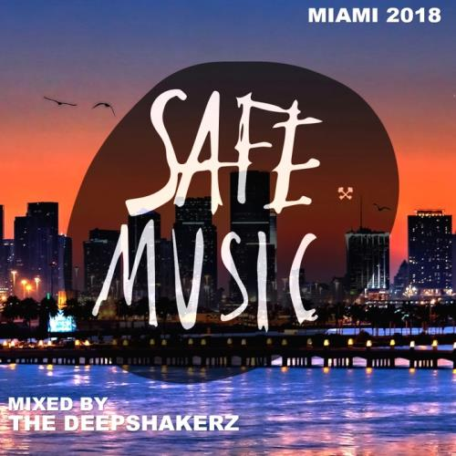 Safe Miami 2018 (Mixed By The Deepshakerz) (2018)