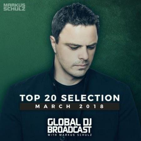 VA - Global DJ Broadcast Top 20 March (2018) [M]