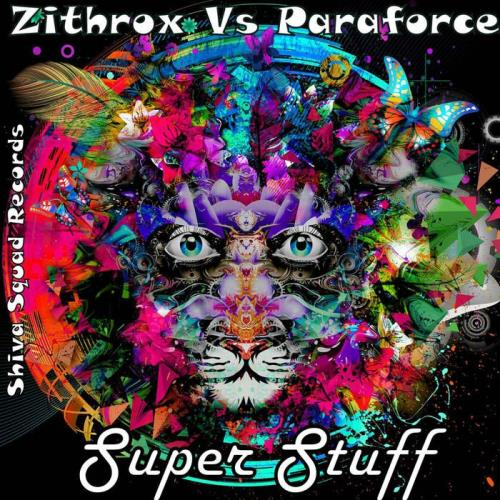 Zithrox Vs Paraforce - Super Stuff (2018)